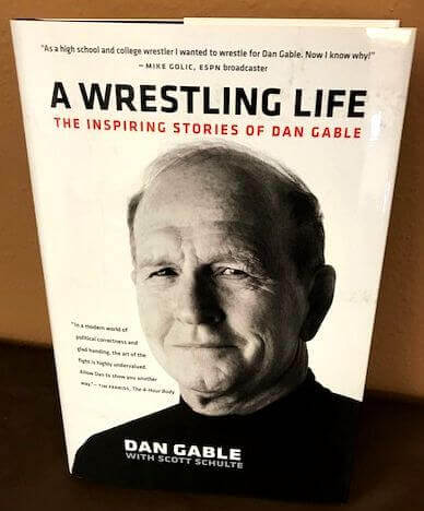 A Wrestling Life, the inspiring stories of Dan Gable Book Cover